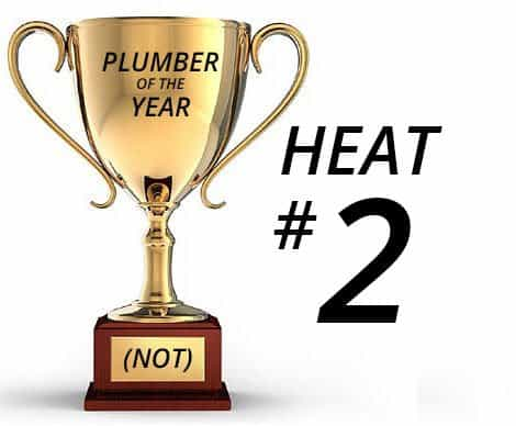 Plumber of the Year (Not) Awards – Heat 2