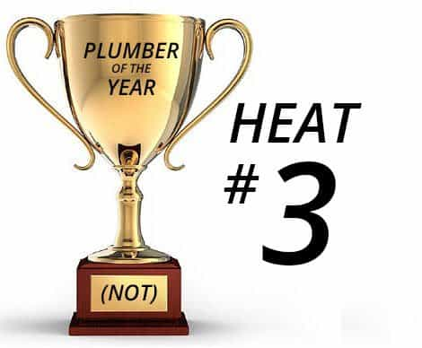 Plumber of the Year (Not) Awards – Heat 3